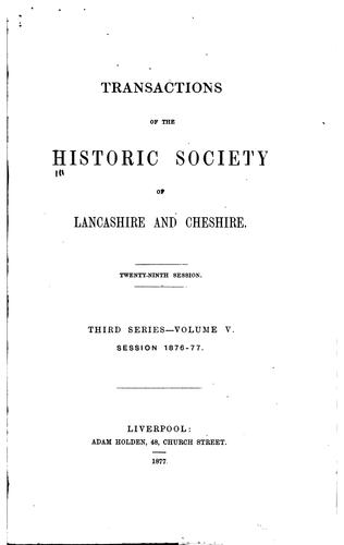 Transactions of the Historic Society of Lancashire and Cheshire for the Year …