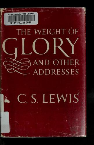 Download The weight of glory, and other addresses.