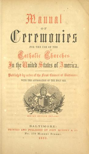 Manual of ceremonies for the use of the Catholic churches in the United States of America.