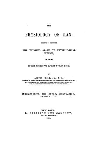 The Physiology of Man: Designed to Represent the Existing State of Physiological Science, as …