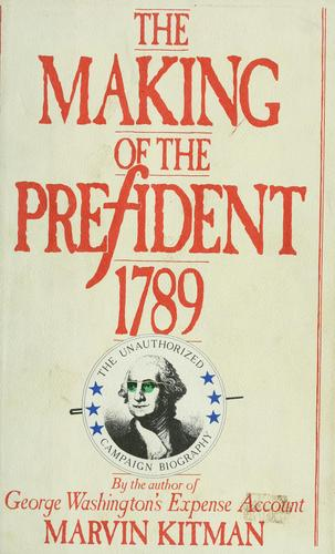 The making of the president 1789