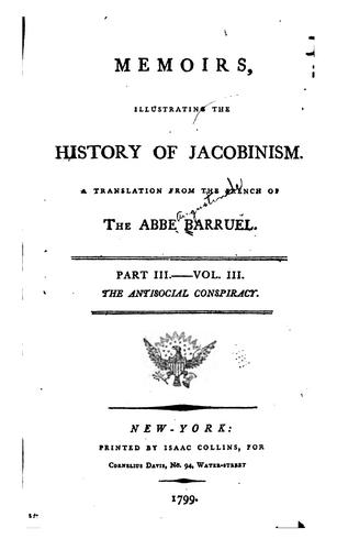 Memoirs illustrating the history of Jacobinism