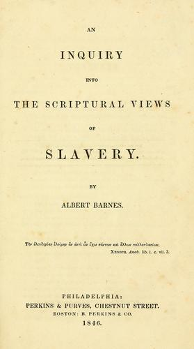 Download An inquiry into the Scriptural views of slavery