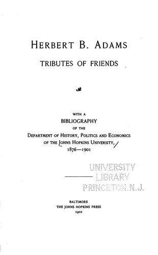 Herbert B. Adams: Tributes of Friends by Johns Hopkins University