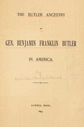 Download The Butler ancestry of Gen. Benjamin Franklin Butler in America.