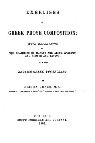 Exercises in Greek prose composition: With References to the Grammars of Hadley and Allen …