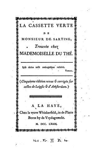 Download La cassette verte de Monsieur de Sartine, trouvée chez Mademoiselle du Thé.