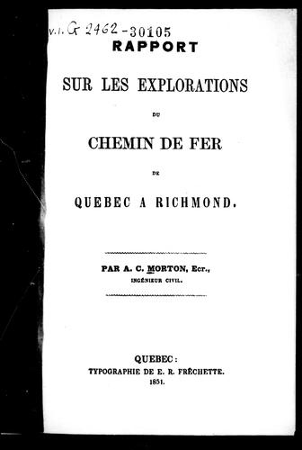 Rapport sur les explorations du chemin de fer de Québec à Richmond by A. C. Morton