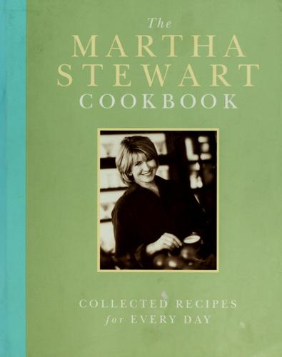The Martha Stewart cookbook by Martha Stewart