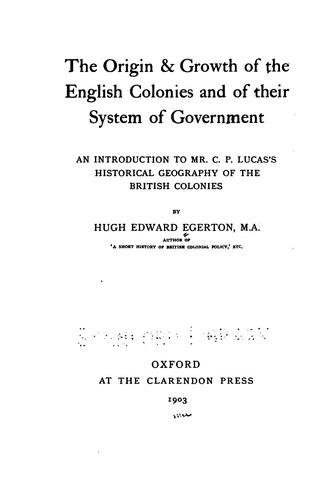 Download The origin & growth of the English colonies and of their system of government