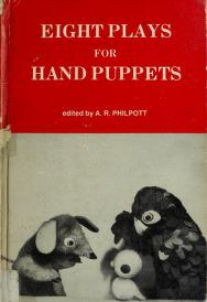 Cover of: Eight plays for hand puppets | A. R. Philpott