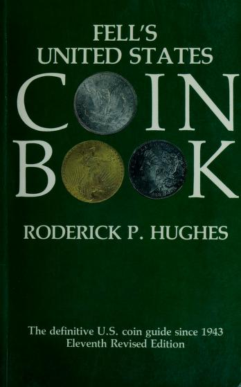Cover of: Fell's United States Coin Book | Roderick P. Hughes