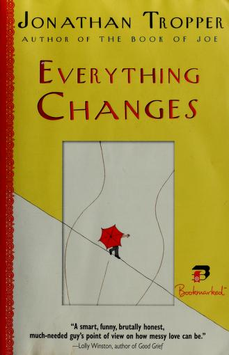 Cover of: Everything changes | Jonathan Tropper