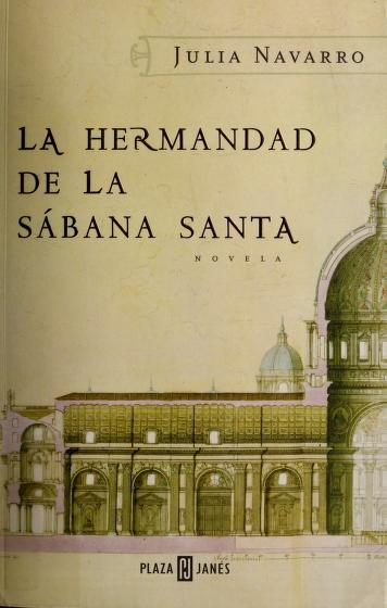 Cover of: La hermandad de la Sábana Santa | Julia Navarro