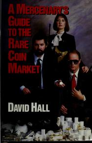 Cover of: Mercenary's Guide to the Rare Coin Market | David Hall