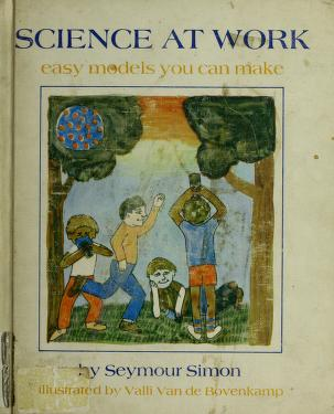 Cover of: Science at work: easy models you can make. by Seymour Simon