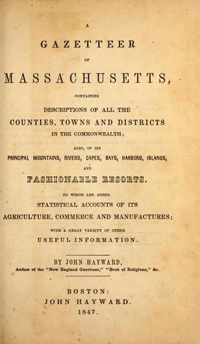 A gazetteer of Massachusetts by Hayward, John