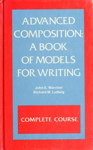 Advanced composition by John E. Warriner