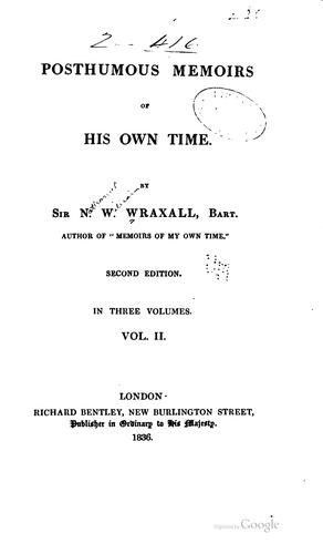 Posthumous memoirs of his own time by Wraxall, Nathaniel William Sir, bart.