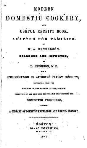Modern Domestic Cookery, and Useful Receipt Book: Adapted for Families by William Augustus Henderson