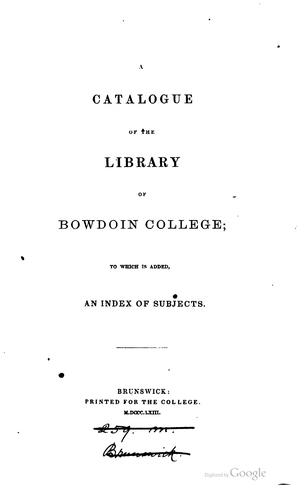 A catalogue of the library of Bowdoin college by Bowdoin college. Library.