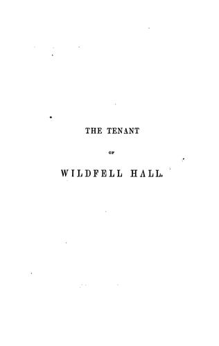 The tenant of Wildfell hall, by Acton Bell by Anne Brontë