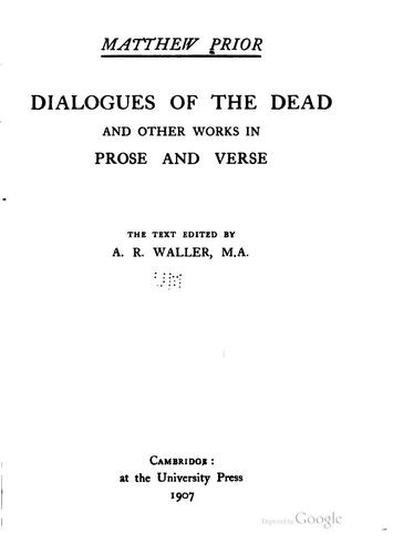 Dialogues of the Dead: And Other Works in Prose and Verse by Matthew Prior